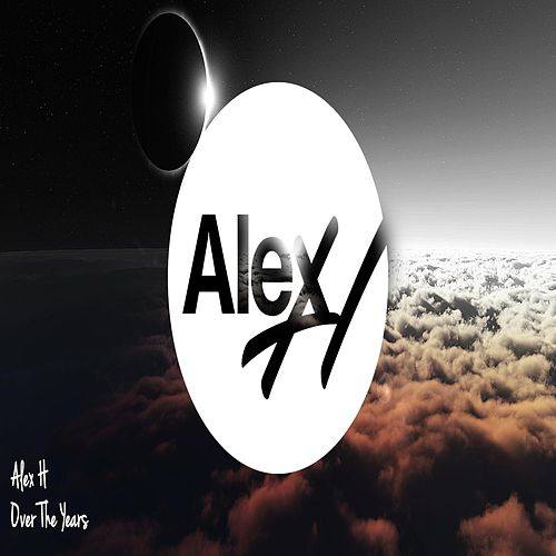 Over The Years de Alex H