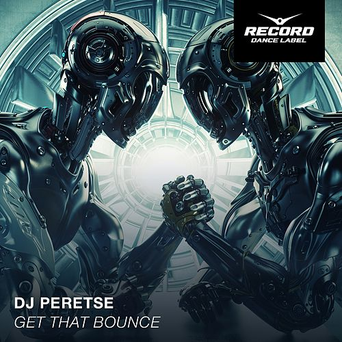 Get That Bounce by DJ Peretse