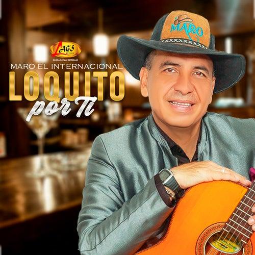 Loquito por Ti by Maro