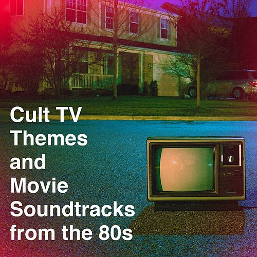 Cult Tv Themes and Movie Soundtracks from the 80S de Various Artists