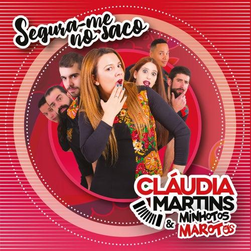 Segura-Me no Saco by Cláudia Martins