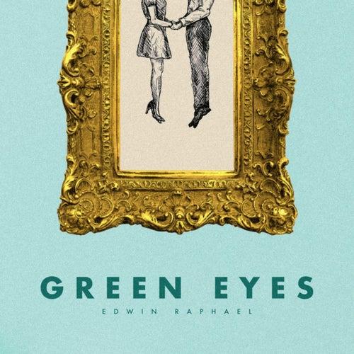 Green Eyes by Edwin Raphael