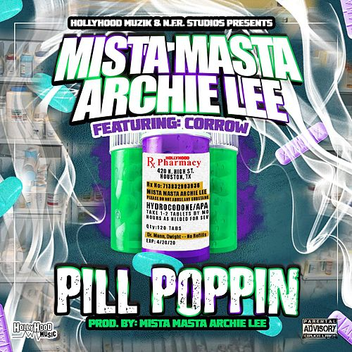 Pill Poppin (feat. Corrow) by Mista Masta Archie Lee