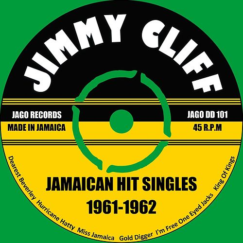 Jamaican Hit Singles 1961 -1962 by Jimmy Cliff
