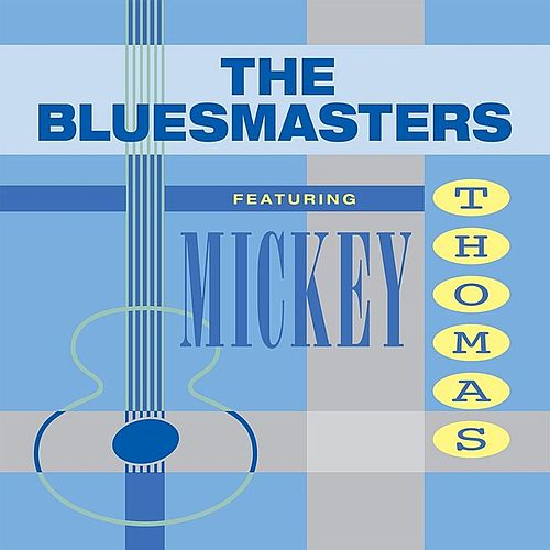 Bluesmasters Featuring Mickey Thomas de The Blues Masters