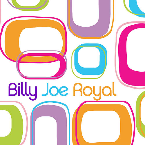 Billy Joe Royal by Billy Joe Royal