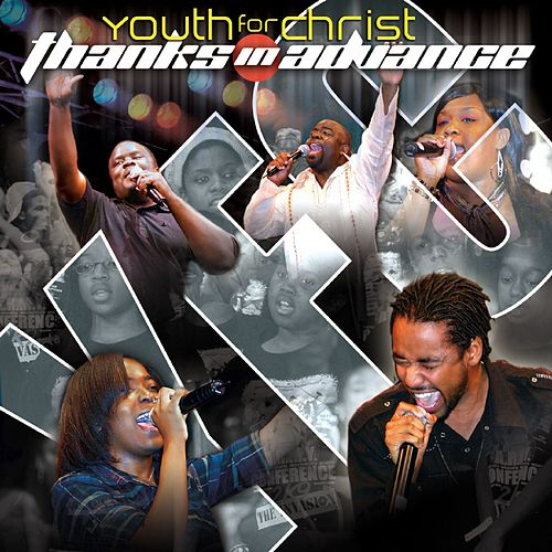Thanks In Advance by Youth For Christ