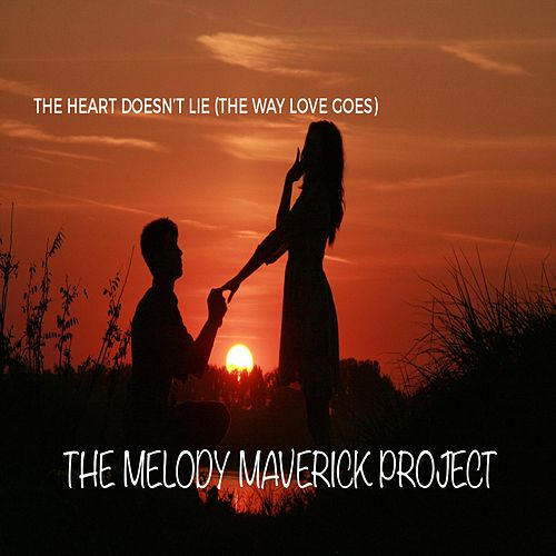 The Heart Doesn't Lie (The Way Love Goes) de The Melody Maverick Project