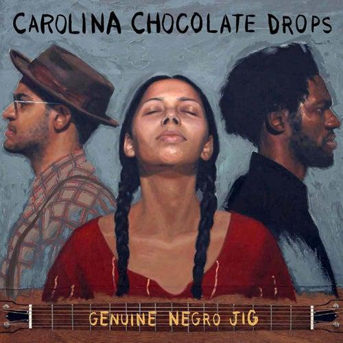 Genuine Negro Jig by Carolina Chocolate Drops