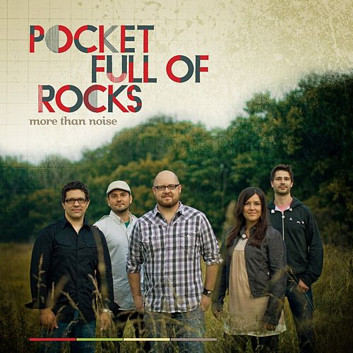 More Than Noise by Pocket Full Of Rocks