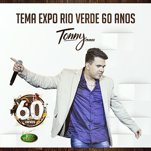 Tema Expo Rio Verde 60 Anos de Tonny Francis