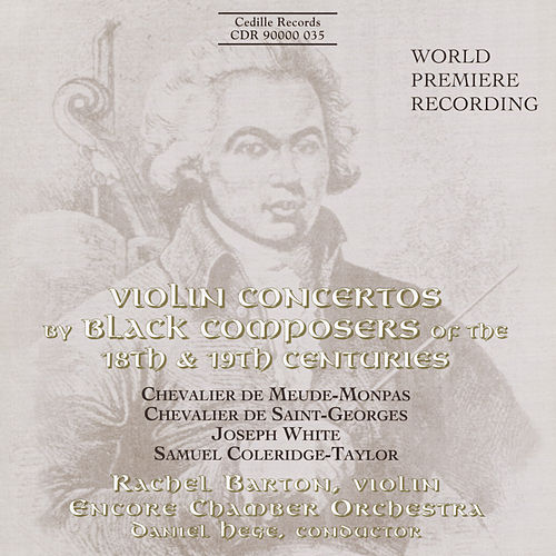 Meude-Monpas / Saint-Georges / White / Coleridge-Taylor: Violin Concertos by Black Composers by Rachel Barton Pine