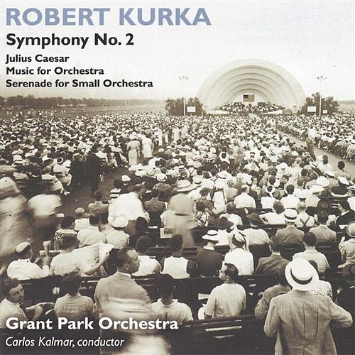 Kurka: Symphonic Music by Carlos Kalmar