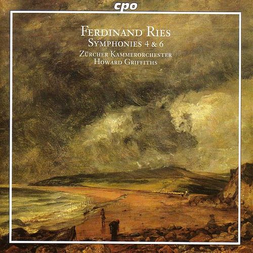 Ries: Symphonies Nos. 4 and 6 von Howard Griffiths