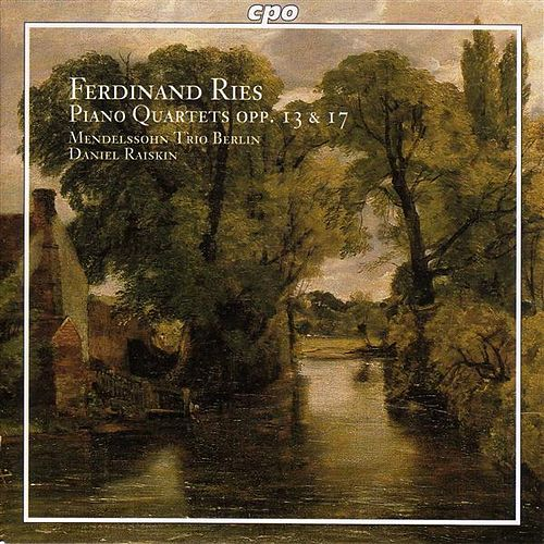 Ries: Piano Quartets Op. 13 and 17 by Daniel Raiskin