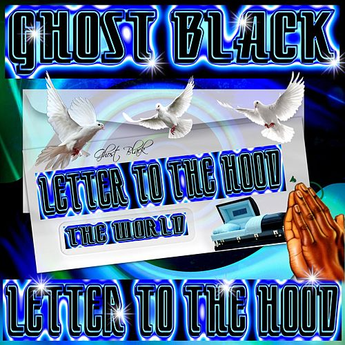 Letter to the Hood by Ghost Black