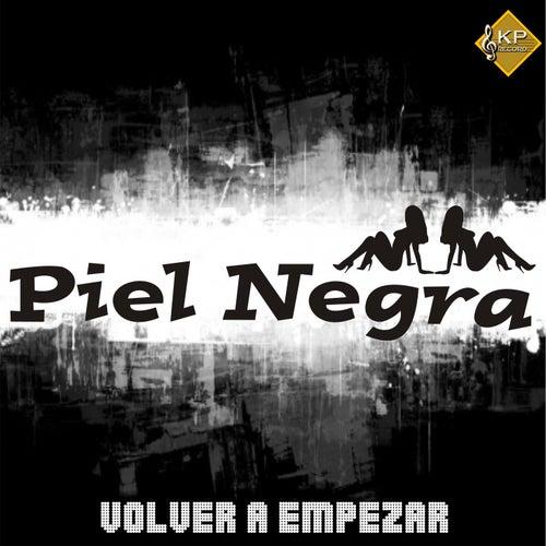 Volver a Empezar by Piel Negra