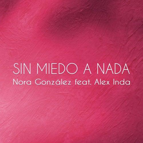 Sin Miedo a Nada de Nora Zahera