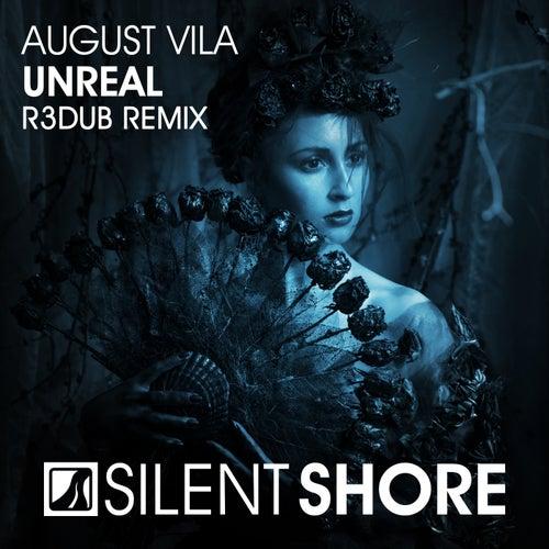 Unreal (R3dub Remix) by August Vila
