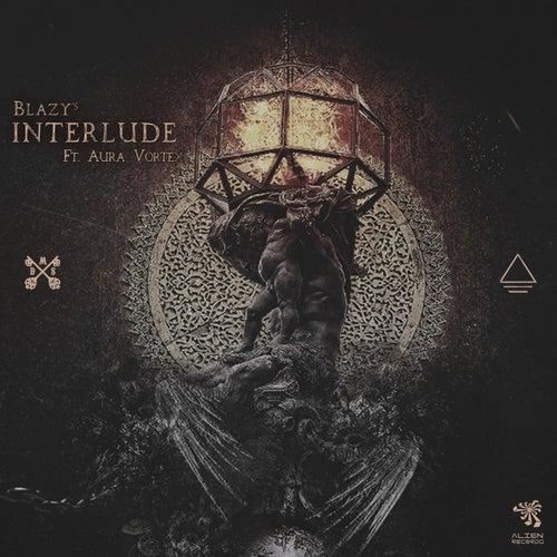 Interlude (feat. Aura Vortex) de Blazy