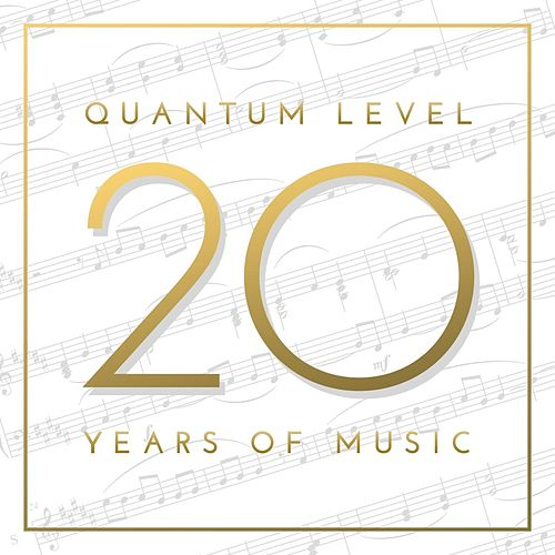 20 Years of Music by Quantum Level