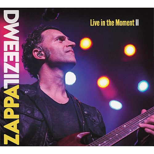 Live in the Moment II by Dweezil  Zappa