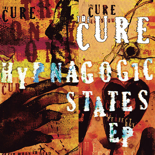 Hypnagogic States (EP) von The Cure