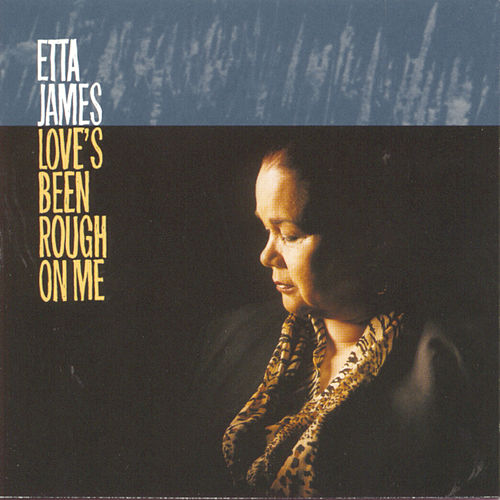 Love's Been Rough On Me von Etta James
