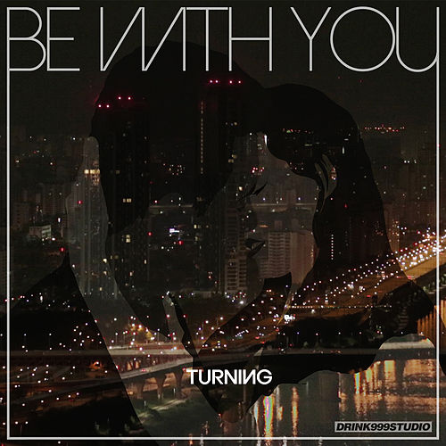 Be with You von The Turning