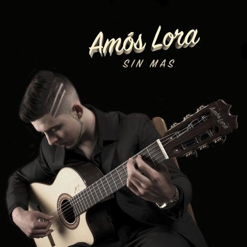 Sin Mas by Amós Lora