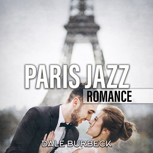 Paris Jazz Romance von Dale Burbeck