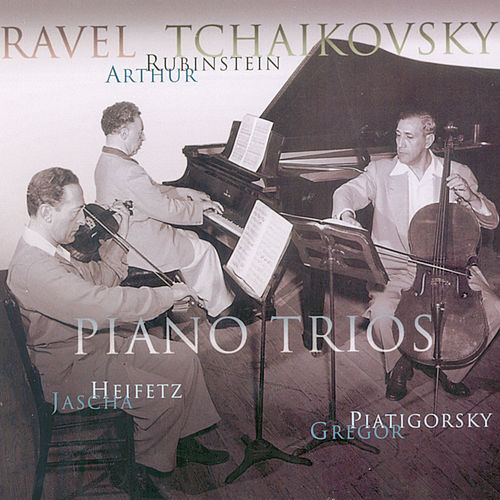 Rubinstein Collection, Vol. 25: Ravel: Trio in A Minor; Tchaikovsky: Trio in A Minor, Op. 50 by Arthur Rubinstein