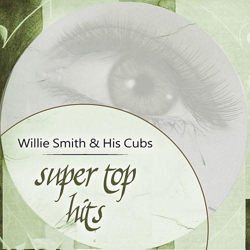 Super Top Hits by Willie 'The Lion' Smith