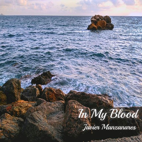 In My Blood de Javier Manzanares