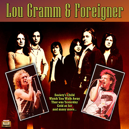 Lou Gramm & Foreigner by Foreigner