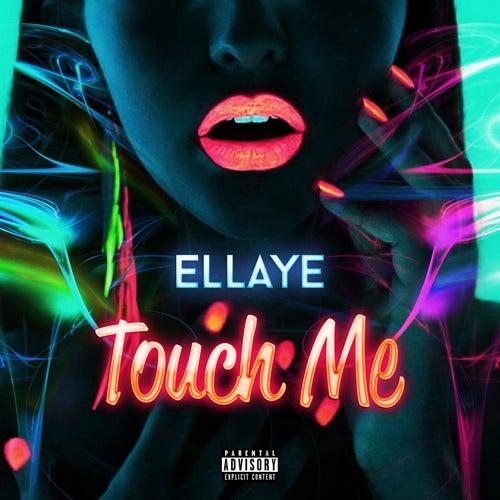 Touch Me by Ellaye
