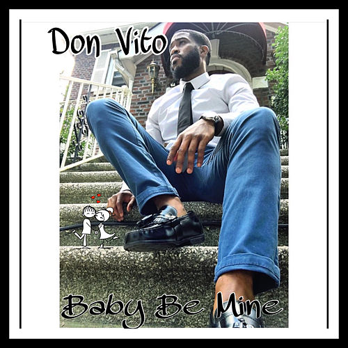 Baby Be Mine von Don Vito