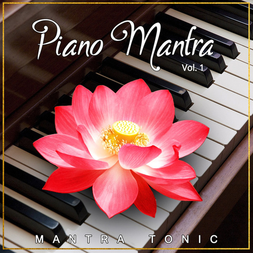 Piano Mantra, Vol. 1 de Mantra Tonic