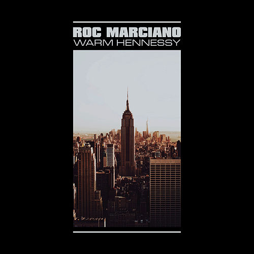 Warm Hennessy by Roc Marciano