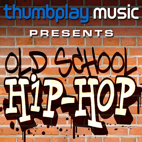 Thumbplay Music Presents: Old School Hip Hop by Various Artists
