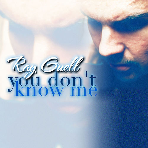 You Don't Know Me von Ray Guell