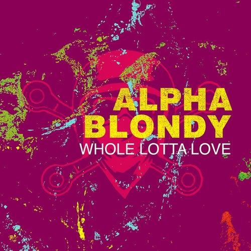 Whole Lotta Love von Alpha Blondy