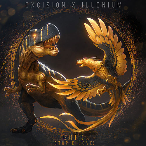 Gold (Stupid Love) de Excision