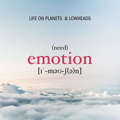 Need Emotion von Life on Planets