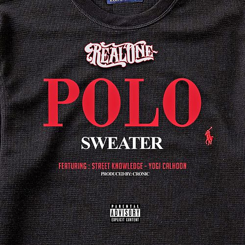 Polo Sweater (feat. Street Knowledge & Yogi Calhoon) by Real One