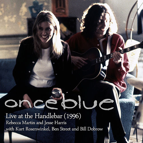 Once Blue: Live at the Handlebar 1996 by Rebecca Martin