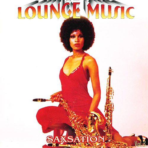 Lounge Music Vol.3:Saxation by Various Artists