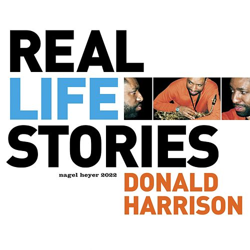 Real Life Stories by Donald Harrison