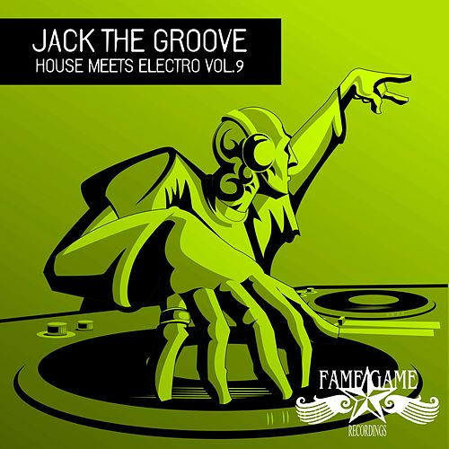 Jack the Groove - House Meets Electro, Vol. 9 von Various Artists