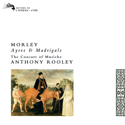 Morley: Ayres and Madrigals de Consort Of Musicke